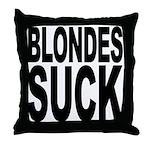 Blondes Suck Throw Pillow