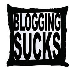 Blogging Sucks Throw Pillow