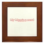 My Mom's A Nerd Framed Tile