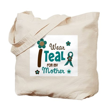I Wear Teal For My Mother 12 Tote Bag