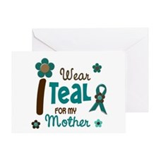I Wear Teal For My Mother 12 Greeting Card