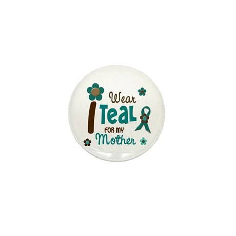 I Wear Teal For My Mother 12 Mini Button (10 pack)