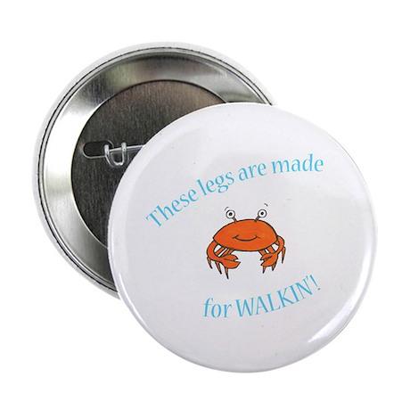 "Legs are made for Walkin'! (PETA) 2.25"" Button (10"