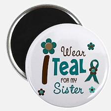 "I Wear Teal For My Sister 12 2.25"" Magnet (10 pack"