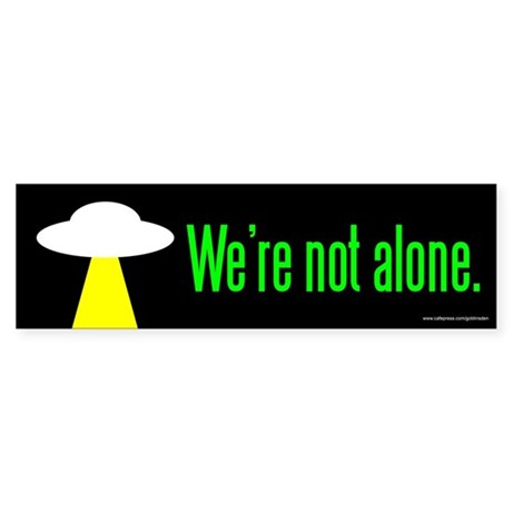 We're Not Alone (sticker)