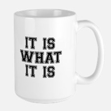 It Is What It Is Black Large Mug