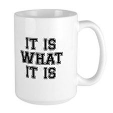 It Is What It Is Black Mug