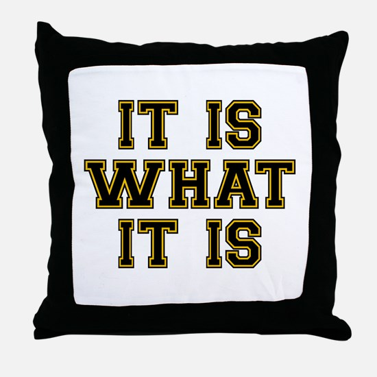 It Is What It Is Black and Gold Throw Pillow