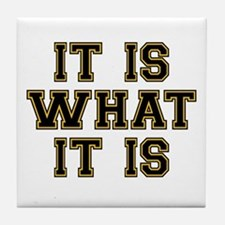 It Is What It Is Black and Gold Tile Coaster