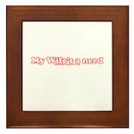 My Wife's A Nerd Framed Tile