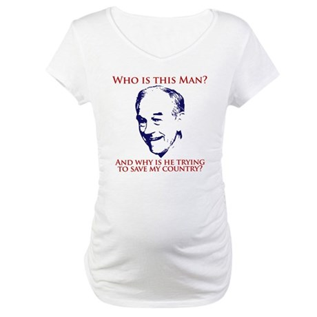 Who is this Man? Ron Paul Maternity T-Shirt