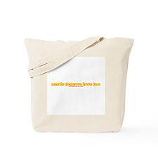 Nerds Deserve Love Too Tote Bag