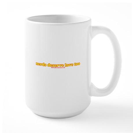 Nerds Deserve Love Too Large Mug