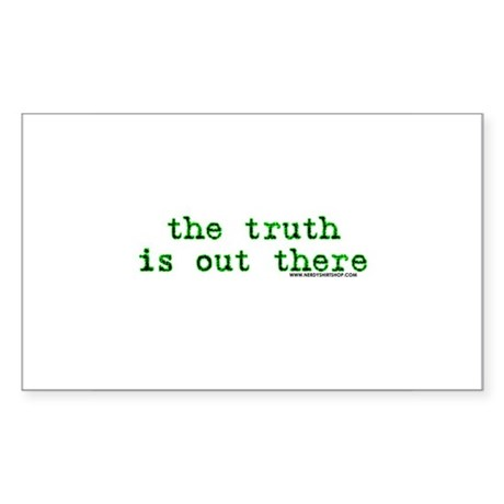 The Truth Is Out There Rectangle Sticker