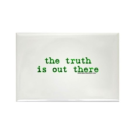 The Truth Is Out There Rectangle Magnet