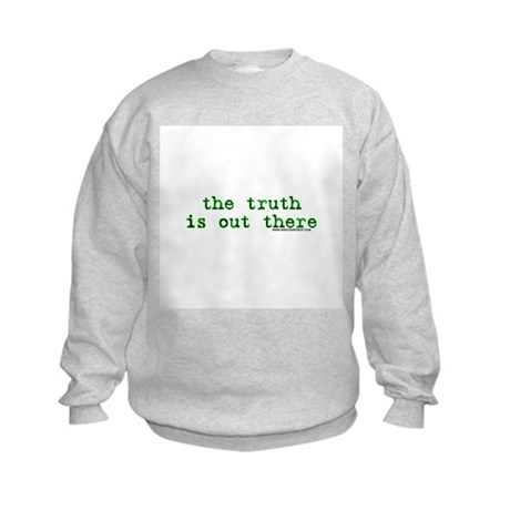 The Truth Is Out There Kids Sweatshirt