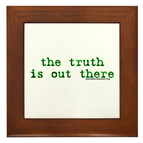The Truth Is Out There Framed Tile
