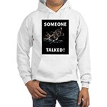 Someone Talked Hooded Sweatshirt