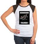 Someone Talked Women's Cap Sleeve T-Shirt