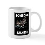 Someone Talked Mug