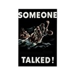Someone Talked Rectangle Magnet (100 pack)