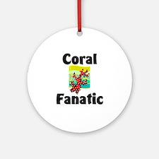 Coral Fanatic Ornament (Round)