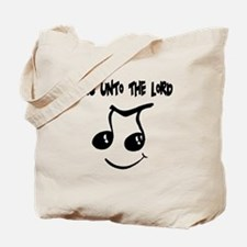 Sing Unto the Lord Tote Bag