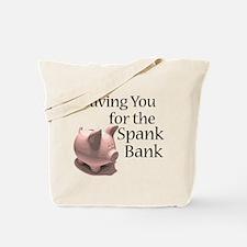 Spank Bank Tote Bag