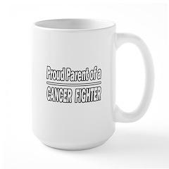 """""""Proud Parent Cancer Fighter"""" Large Mug"""