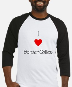 I Love Border Collies Baseball Jersey