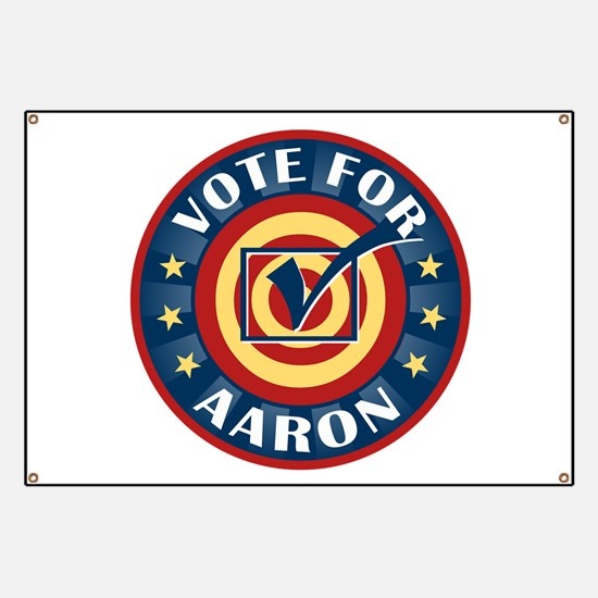 Vote for Aaron Personalized Banner