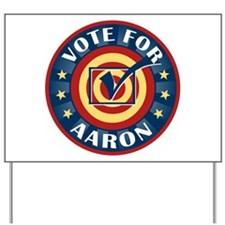 Vote for Aaron Personalized Yard Sign