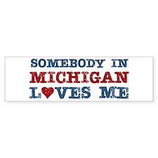 Somebody in Michigan Loves Me Bumper Bumper Sticker