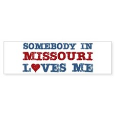 Somebody in Missouri Loves Me Bumper Bumper Sticker