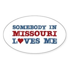 Somebody in Missouri Loves Me Oval Decal