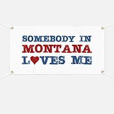 Somebody in Montana Loves Me Banner