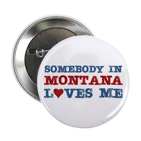 """Somebody in Montana Loves Me 2.25"""" Button (100 pac"""