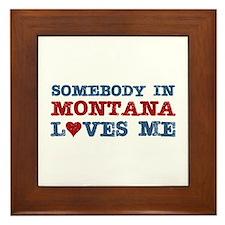 Somebody in Montana Loves Me Framed Tile