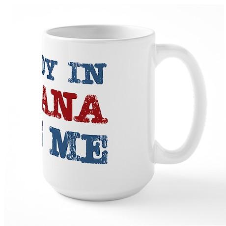 Somebody in Montana Loves Me Large Mug