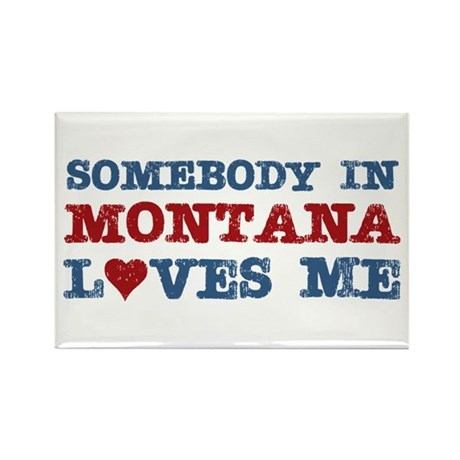 Somebody in Montana Loves Me Rectangle Magnet (100