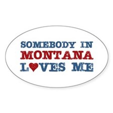 Somebody in Montana Loves Me Oval Decal