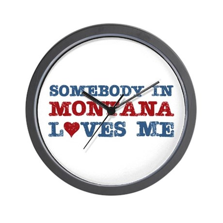 Somebody in Montana Loves Me Wall Clock
