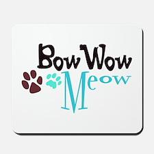 Bow Wow Meow Mousepad