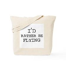 I'd rather be Flying Tote Bag