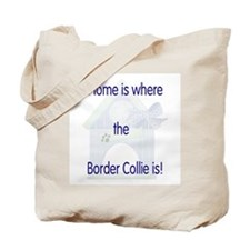 Home is where the Border Collie is Tote Bag