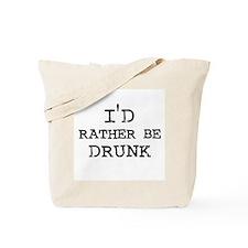 I'd rather be Drunk Tote Bag