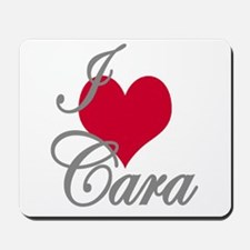 I love (heart) Cara Mousepad