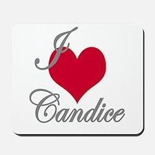I love (heart) Candice Mousepad