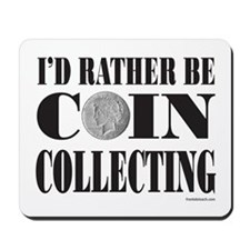 COIN COLLECTING Mousepad