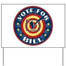 Vote for Bill Personalized Yard Sign